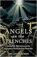 Angels in the Trenches: Spiritualism, Superstition and the Supernatural during t