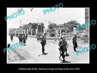 OLD POSTCARD SIZE PHOTO CALTANISSETTA SICILY USA TROOP ARRIVING IN WWII 1943