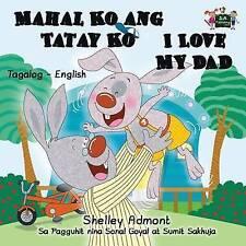 Mahal Ko ang Tatay Ko I Love My Dad (filipino children's books, tagalog for begi