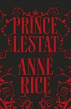 Prince Lestat: The Vampire Chronicles 11 by Anne Rice (Hardback, 2014)