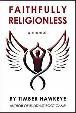 Faithfully Religionless by Timber Hawkeye (2016, Paperback)