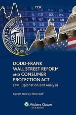 Dodd-Frank Wall Street Reform and Consumer Protection Act: Law, Explanation and