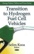 Transition to Hydrogen Fuel Cell Vehicles (Energy Policies, Politics and Prices