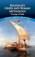 Bulfinch's Greek and Roman Mythology : The Age of Fable by Thomas Bulfinch