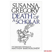 Death of a Scholar: The Twentieth Chronicle of Matthew Bar... by Susanna Gregory