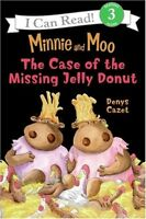 Minnie and Moo: The Case of the Missing Jelly Donut (I Can Read Book 3) by Denys