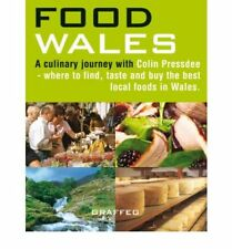 Food Wales: Where to Find, Taste and Buy the Best Local Foods in Wales (Wales Ph