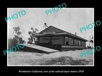OLD LARGE HISTORIC PHOTO OF WESTMINSTER CALIFORNIA, RAILROAD DEPOT STATION c1920