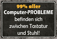 99% aller Computerprobleme ... Blechschild Schild gewölbt Tin Sign 20 x 30 cm