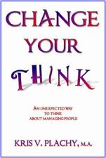 Change Your Think An Unexpected Way to Think About Managing People Book #B1