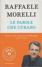 Libro - Raffaele Morelli - Le parole che curano     usato