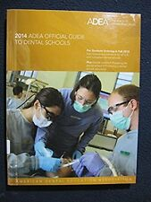 Official Guide to Dental Schools 2014 (Adea Official Guide to Dental Schools) ..