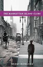 The Manhattan Island Clubs: A John Le Brun Novel, Book 3 (Hardback or Cased Book