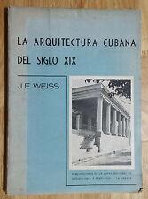 "1960 BOOK ""LA ARQUITECTURA CUBANA SIGLO XIX""JOAQUIN E WEISS ARCHITECTURE PHOTOS"