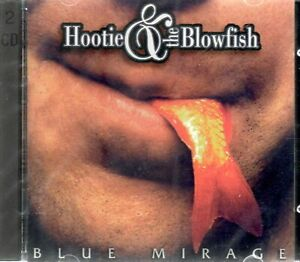 HOOTIE & THE BLOWFISH - BLUE MIRAGE (NEW YORK 1994 + L.A. 1995) - 2CD - SEALED