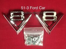 1951 1952 1953 51-3 Ford V8 Fender Emblem Badge New