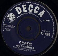 "THE CLASSMATES in morocco/i feel F 11806 uk decca 1964 7"" WS EX-/"
