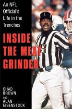 Inside the Meatgrinder : An NFL Official's Life in the Trenches by Chad Bro