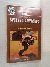 NON VOLTARTI E SPARA Steven C Lawrence Bruno Just Lazzari Longanesi West 1976 di