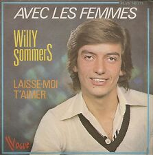 "45 TOURS / 7"" SINGLE--WILLY SOMMERS--AVEC LES FEMMES / LAISSE MOI T'AIMER--1977"
