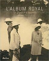 L'Album Royal: De Léopold Ier À Baudouin, Olivier Defrance (Autore) , Christophe