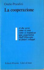 LA COOPERAZIONE - ONELIO PRANDINI - ED. RIUNITI 1982