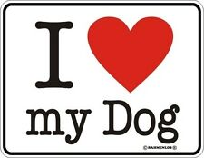 Fun-Schild -I love my Dog · Blechschild