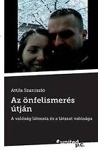 Az önfelismerés útján: A valóság látszata és a látszat valósága (Hungarian Editi