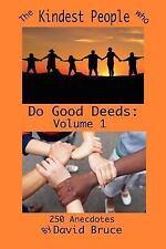 The Kindest People Who Do Good Deeds: Volume 1 (Paperback or Softback)