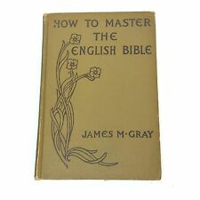 How To Master The English Bible 1904 By James M Gray Religious Spiritual Book