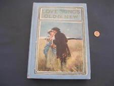 Love Songs Old & New Publisher: Bobbs-Merrill, 1909