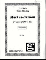 Joh. Seb. Bach :Markus-Passion ~ Fragment BWV 47 ~ Chorpartitur mit Klavier