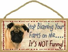 Pug Puggle Stop Blaming Your Farts on Me It's Not Funny Wood Dog Sign Usa Made