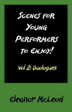 Scenes for Young Performers to Enjoy : Vol Ii, Duologues by Eleanor McLeod...
