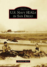 U.S. Navy SEALs in San Diego [Images of America] [CA] [Arcadia Publishing]