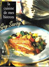 La cuisine de mes bistrots par Guy Savoy (Hardcover 1998)