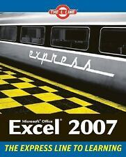 Microsoft Office Excel 2007: The L Line, The Express Line to Learning (The L Lin