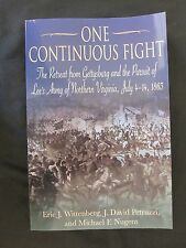 One Continuous Fight : The Retreat from Gettysburg and the Pursuit of Lee's Army