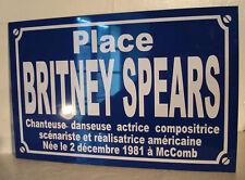 Personnalisation Plaque de Rue place Britney SPEARS