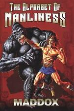 The Alphabet Of Manliness, Maddox  Book