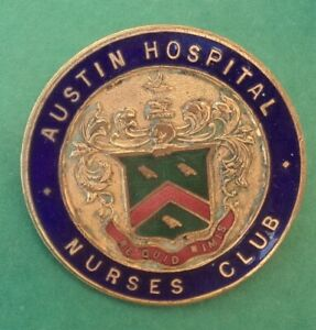 AUSTIN HOSPITAL  NURSES CLUB HEIDLEBERG VICTORIA BADGE by STOKES