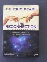 THE RECONNECTION - LA RICONNESSIONE - ERIC PEARL guarisci te stesso e gli altri