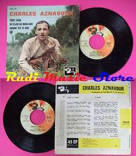 LP 45 7'' CHARLES AZNAVOUR Trop tard Au clair de mon ame Donne tes no cd mc dvd*