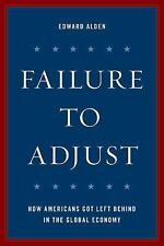 NEW - Failure to Adjust: How Americans Got Left Behind in the Global Economy