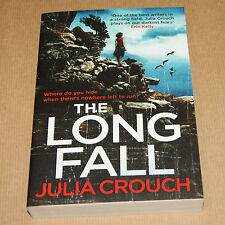 "The Long Fall by Julia Crouch    ""truly chilling....  downright terrifying"""