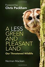 A Less Green and Pleasant Land: Our Threatened Wildlife, Maclean, Professor Norm
