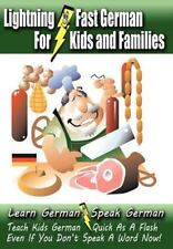 Lightning-Fast German - For Kids and Families : Learn German, Speak German,...