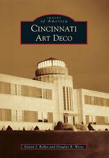 Cincinnati Art Deco [Images of America] [OH] [Arcadia Publishing]