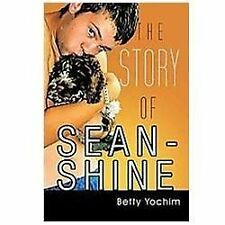 The Story of Sean-Shine : A Mother's Journey from Joy to Sadness by Betty...
