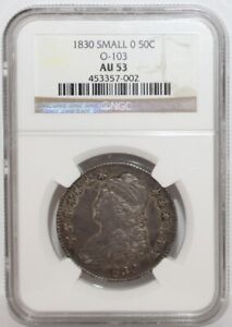 """1830 CAPPED BUST HALF DOLLAR, SMALL """"O"""", OVERTON 103 VARIETY  (NGC AU-53)"""